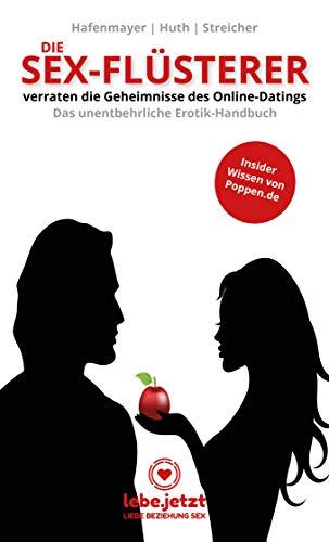 Die Sex-Flüsterer - verraten die Geheimnisse des Online-Datings - Das unentbehrliche Erotik-Handbuch Insider Wissen von Poppen.de
