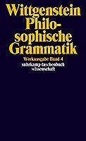 Philosophische Grammatik: Werkausgabe in 8 Baenden, Band 4
