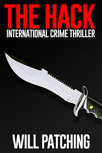 Book: The Hack - International Crime Thriller (Hunter/O'Sullivan Adventure #1) by Will Patching