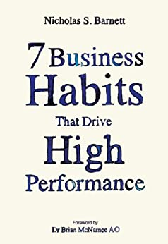 7 Business Habits That Drive High Performance by [Nicholas S. Barnett]