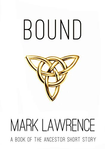 Bound - A Book of the Ancestor Short Story: Short Story (English Edition)