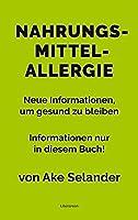 Nahrungsmittelallergie: Neue Informationen, um gesund zu bleiben