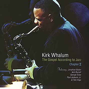 The Gospel According To Jazz, Chapter II (Live At West Angeles Cathedral, Los Angeles, CA / 2002)