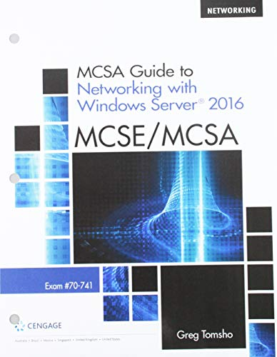 Bundle: MCSA Guide to Networking with Windows Server 2016, Exam 70-741, Loose-Leaf Version, 2nd + MindTap Networking, 1 term (6 months) Printed Access Card