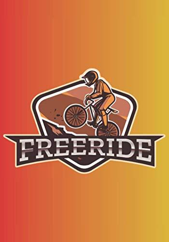 FREERIDE: Leeres Notizbuch für alle, die ihr Fahrrad lieben, unabhängig von ihrem Alter. Ideal als Geschenk für alle Radsportfans