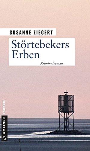 Störtebekers Erben: Kriminalroman (Kriminalromane im GMEINER-Verlag) (Kommissarin Friederike von Menkendorf)