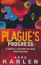 Plague's Progress: A Social History of Man and Disease by Arno Karlen (1995-08-17)