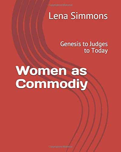 Women as Commodiy: Genesis to Judges  to Today