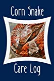 Corn Snake Care Log: Daily Pet Corn Snake Accessories Care Log Book to Look After All Your Pet Snake's Needs. Great For Recording Feeding, Water, ... Tank Temperature & Equipment Maintenance.