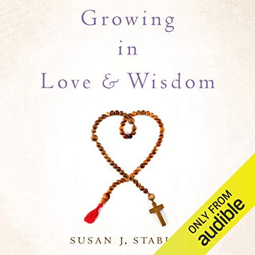 Growing in Love and Wisdom audiobook cover art