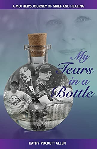 Compare Textbook Prices for My Tears in a Bottle: A Mother's Journey of Grief and Healing  ISBN 9781952976209 by Kathy Puckett Allen