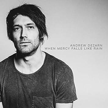 When Mercy Falls Like Rain