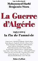 La guerre d'algerie 1954-2004, la fin de l'amnesie
