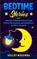 Bedtime Stories: A Collection of Meditation Stories to Help Children Fall Asleep Fast, Learn Mindfulness, and Thrive, Storybook
