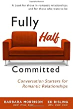 Fully Half Committed: Conversation Starters for Romantic Relationships