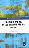 The Media and Aid in Sub-Saharan Africa: Whose News?