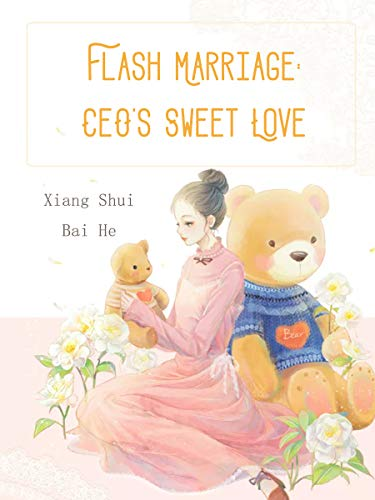Flash Marriage: CEO's Sweet Love: Volume 5 (English Edition