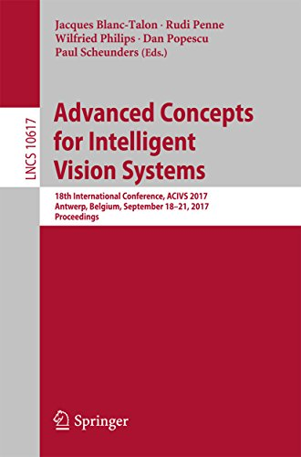 Advanced Concepts for Intelligent Vision Systems: 18th International Conference, ACIVS 2017, Antwerp, Belgium, September 18-21, 2017, Proceedings (Lecture ... Science Book 10617) (English Edition)
