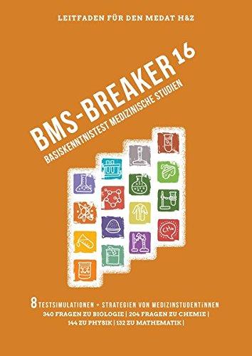 MedAT 2016: Medizin studieren in Österreich - BMS-Breaker 16: Vorbereitungstipps, Strategien und 820-BMS Fragen für den Basiskenntnistest im Medizin-Aufnahmetest