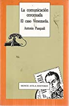 La comunicación cercenada: El caso Venezuela (Estudios) (Spanish Edition)