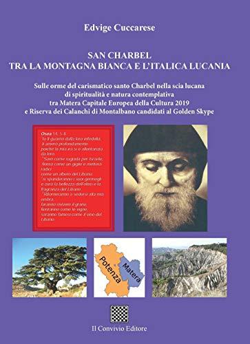 San Charbel tra la montagna bianca e l'italica Lucania