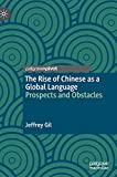 The Rise of Chinese as a Global Language: Prospects and Obstacles