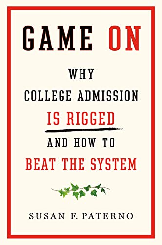 Game On: Why College Admission Is Rigged and How to Beat the System