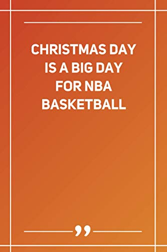 Christmas Day Is A Big Day For Nba Basketball: Wide Ruled Lined Paper Notebook | Gradient Color - 6 x 9 Inches (Soft Glossy Cover)