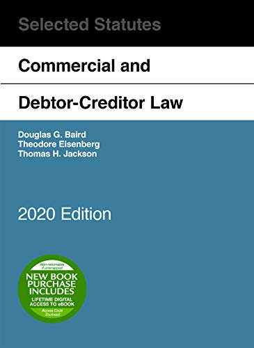 Compare Textbook Prices for Commercial and Debtor-Creditor Law Selected Statutes, 2020 Edition 2020 Edition ISBN 9781684679744 by Baird, Douglas G.,Jackson, Thomas H.,Eisenberg, Theodore