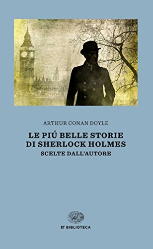 Le più belle storie di Sherlock Holmes. Scelte dall'autore