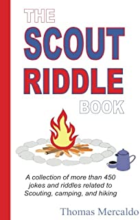 The Scout Riddle Book: A collection of more than 450 jokes and riddles related to Scouting, camping, and hiking (Scout Fun Books)
