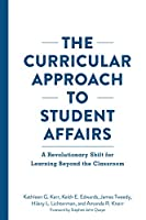 The Curricular Approach to Student Affairs: A Revolutionary Shift for Learning Beyond the Classroom