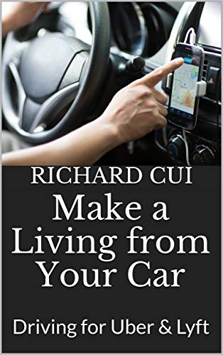 Make a Living from Your Car: Driving for Uber & Lyft (English Edition)