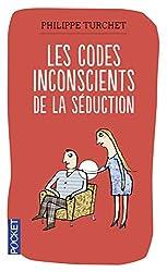 Les codes inconscients de la séduction de Philippe TURCHET