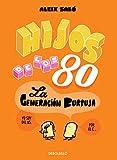 Hijos de los 80: La generación burbuja (Best Seller | Cómic)