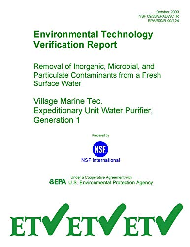 Removal of Inorganic Microbial and Particulate Contaminants from a Fresh Surface Water Village Marine Tec. Expeditionary Unit Water Purifier Generation 1 Environmental Technology (English Edition)