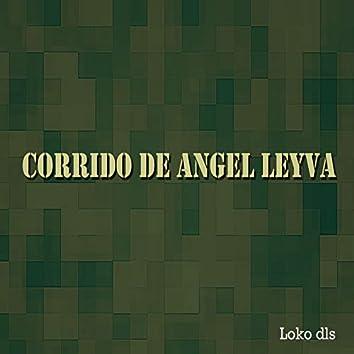 Corrido De Angel Leyva