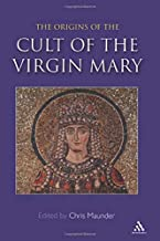 Origins of the Cult of the Virgin Mary