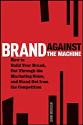 Best Sales Books includes Brand Against the Machine: How to Build Your Brand, Cut Through the Marketing Noise, and Stand Out from the Competition recommended by D.J. Waldow