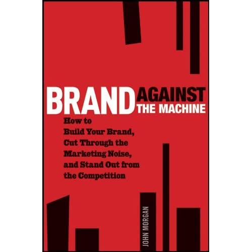 af20d8621 Brand Against the Machine: How to Build Your Brand, Cut Through the  Marketing Noise, and Stand Out from the Competition MP3 CD – Audiobook, MP3  Audio, ...
