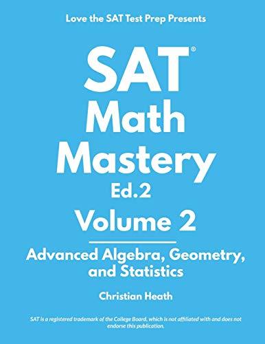 SAT Math Mastery: Advanced Algebra, Geometry and Statistics