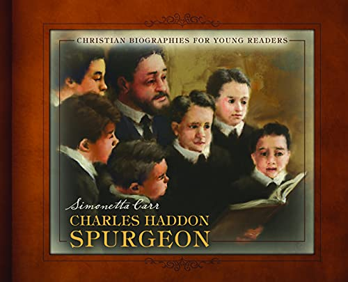 Charles Haddon Spurgeon (Christian Biographies for Young Readers)