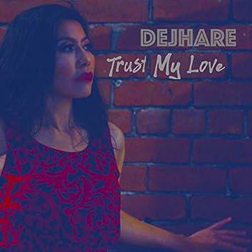 Trust My Love