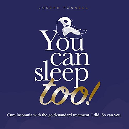 You Can Sleep Too!: Cure insomnia with the gold-standard treatment. I did. So can you. cover art