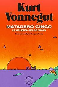 Matadero cinco: La cruzada de los niños par Kurt Vonnegut