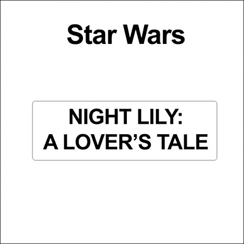 Star Wars: Night Lily: A Lover's Tale audiobook cover art