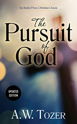Pursuit of God, The: Updated Edition
