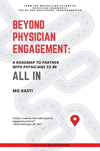 Beyond Physician Engagement: A Roadmap to Partner with Physicians to Be All In