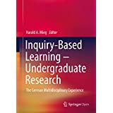 Inquiry-Based Learning - Undergraduate Research: The German Multidisciplinary Experience (English Edition)