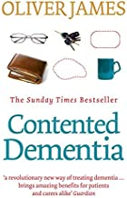 Contented Dementia by Oliver James (2010-07-09)